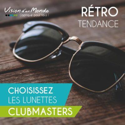 Choisissez les lunettes clubmasters